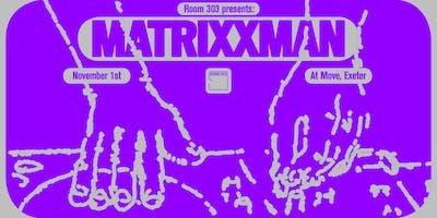 Room 303: Matrixxman