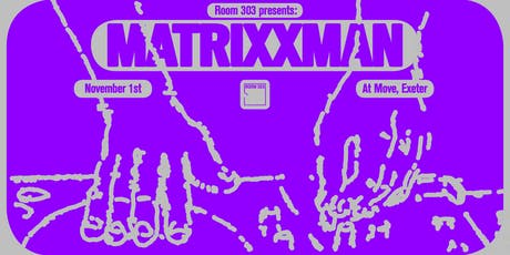 Room 303: Matrixxman tickets