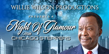 A Night of Glamour with Chicago Steppers and Dr. Willie Wilson tickets