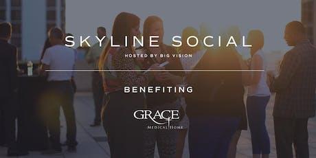 Skyline Social benefitting Grace Medical Home tickets