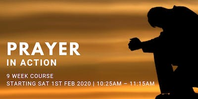Prayer in Action - (Every Sat from 1st Feb | 9 Weeks | 10:25AM)
