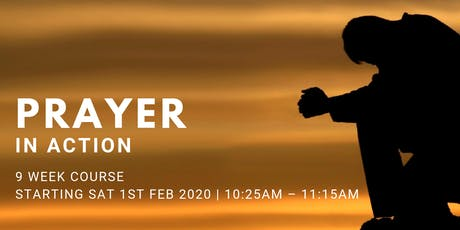 Prayer in Action - (Every Sat from 1st Feb | 9 Weeks | 10:25AM) tickets