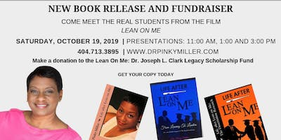 """REAL """"Lean on Me"""" Student: Dr. Pinky Miller New Book Release and Fundraiser"""
