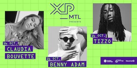 Claudia Bouvette + Benny Adam + Tizzo | XP_MTL tickets