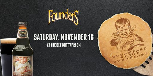 SATURDAY - Founders Taproom - DETROIT 2019 Breakfast Stout Breakfast