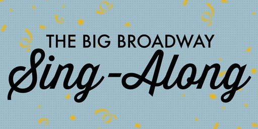 THE BIG BROADWAY SING ALONG