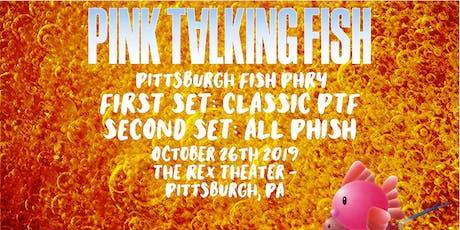 Pink Talking Fish tickets