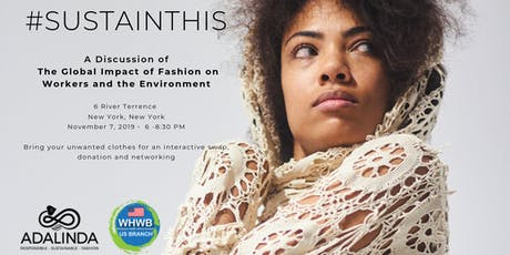 #SUSTAINTHIS A Discussion of  The Global Impact of Fashion on Workers and tickets