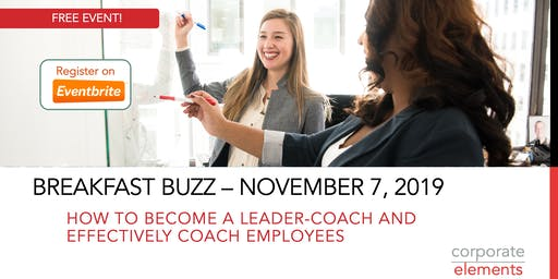 November Breakfast Buzz: How to Become a Leader-Coach and Coach Employees