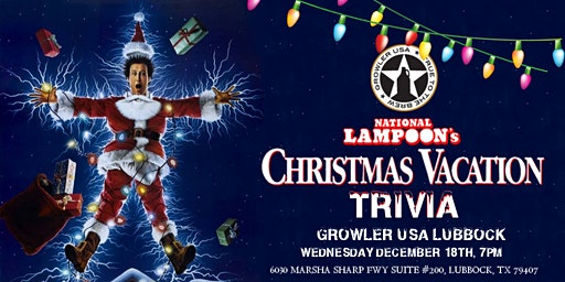 National Lampoon's Christmas Vacation Trivia at Growler USA Lubbock