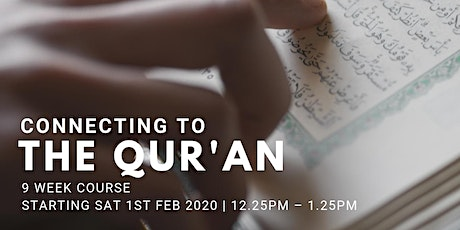 Connecting to the Qur'an - (Every Sat from 1st Feb | 9 Weeks | 12:25PM) tickets