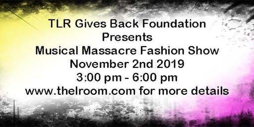 TLR GIVES BACK Musical Massacre Fashion Show