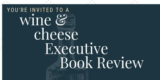 Wine & Cheese Executive Book Review