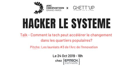 Afterwork Hacker le système  / Arc de l'innovation x Ghett'up billets