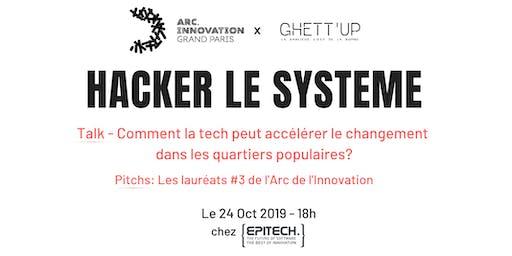 Afterwork Hacker le système  / Arc de l'innovation x Ghett'up