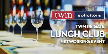 TWM Solicitors Reigate Lunch Club Networking Event tickets