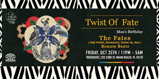 Twist of Fate @ Treehouse Miami