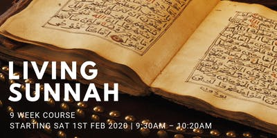 Living Sunnah - (Every Sat from 1st Feb | 9 Weeks | 9:30AM)