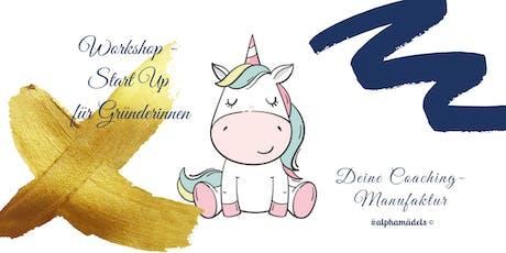 Workshop alphamädels: Unicorn Mini / Start Up für Gründerinnen Tickets