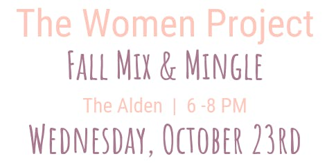 Fall Mix and Mingle with The Women Project