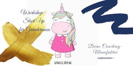 Workshop alphamädels: Unicorn 3er / Start Up für Gründerinnen Tickets
