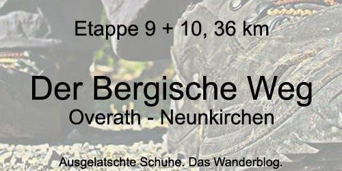 Der Bergische Weg, Etappen 9 + 10: Overath - Neunkirchen (36 km)