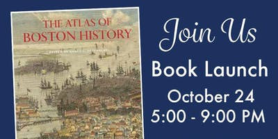 The Atlas of Boston History: Tracing Boston's Development Through Maps