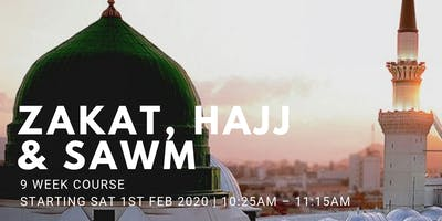 Zakat, Hajj & Sawm - (Every Sat from 1st Feb | 9 Weeks | 10:25AM)