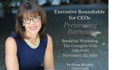 November 22nd-Friday-Executive Roundtable--Hosted by Exec. Coach Diana Murphy tickets