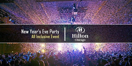 New Year's Eve Party 2020 at Hilton Chicago w/ Kiss FM & NBC 5