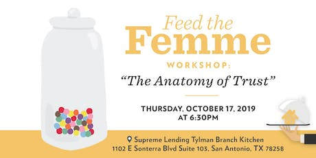 Feed the Femme Workshop: The Anatomy of Trust tickets