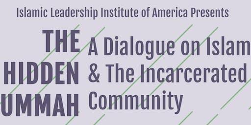 The Hidden Ummah - A dialogue on Islam & The Incarcerated Community