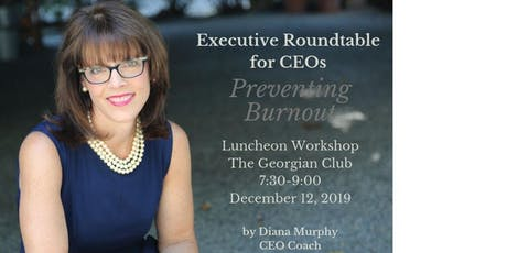December 12th(Thur) Luncheon-Executive Roundtable--Hosted by Exec. Coach Diana Murphy tickets