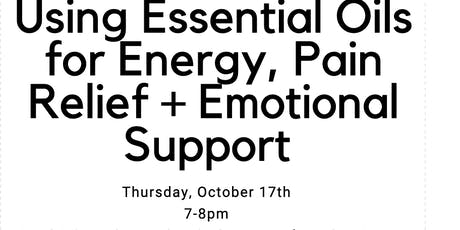 Using Essential Oils for Energy, Pain Relief + Emotional Support tickets