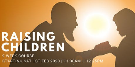 Raising Children - (Every Sat from 1st Feb | 9 Weeks | 11:30AM) tickets