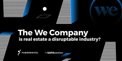 The We Company: is real estate a disruptable industry?