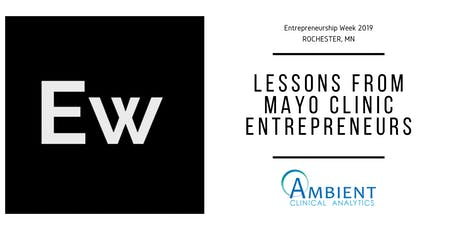 Entrepreneurship Week 2019 - Lessons from Mayo Clinic Entrepreneurs tickets