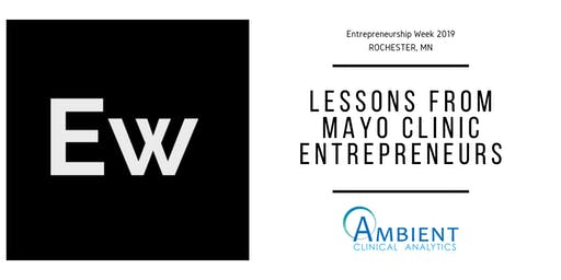 Entrepreneurship Week 2019 - Lessons from Mayo Clinic Entrepreneurs