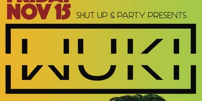 Shut Up and Party presents Wuki