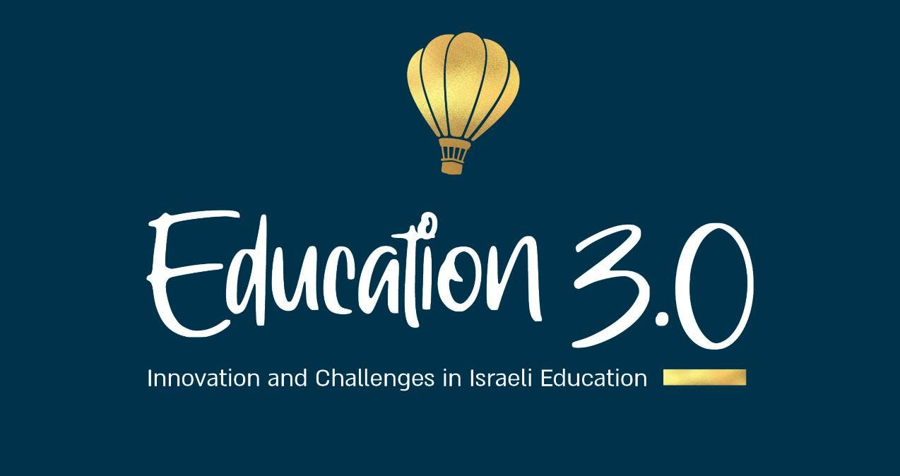 Education 3.0 -- Innovation and Challenges in Israeli Education
