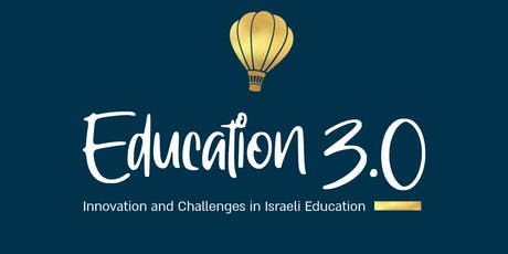 Education 3.0 -- Innovation and Challenges in Israeli Education tickets