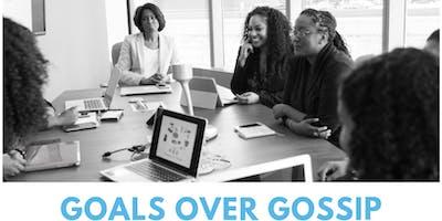 Goals over Gossip
