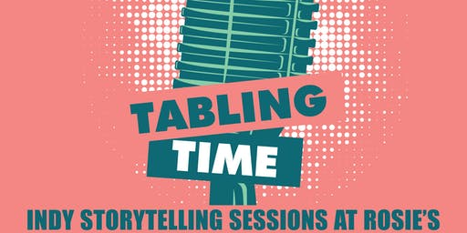 Tabling Time: Indy Storytelling Sessions and Dinner at Rosie's