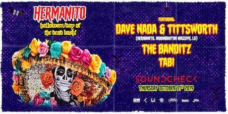 Hermanito Halloween feat. Dave Nada, Tittsworth, The Banditz & Tabi tickets