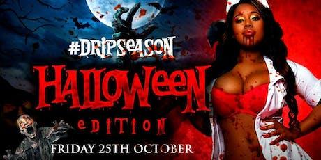 #DripSeason |Halloween Edition tickets