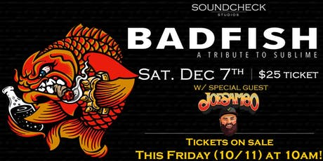 Badfish - Sublime Tribute w/s/g Joe Sambo at Soundcheck Studios tickets