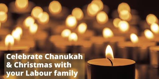 Celebrate Chanukah and Christmas with your Labour family