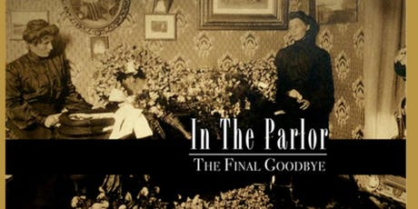IN THE PARLOR:  The Final Goodbye tickets