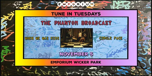 Tune in Tuesday's: The Phantom Broadcast / When We Was Kids /  Circleface