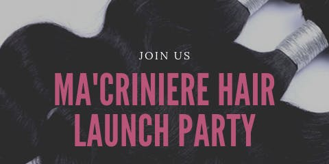 Ma'crinere Hair Launch Party